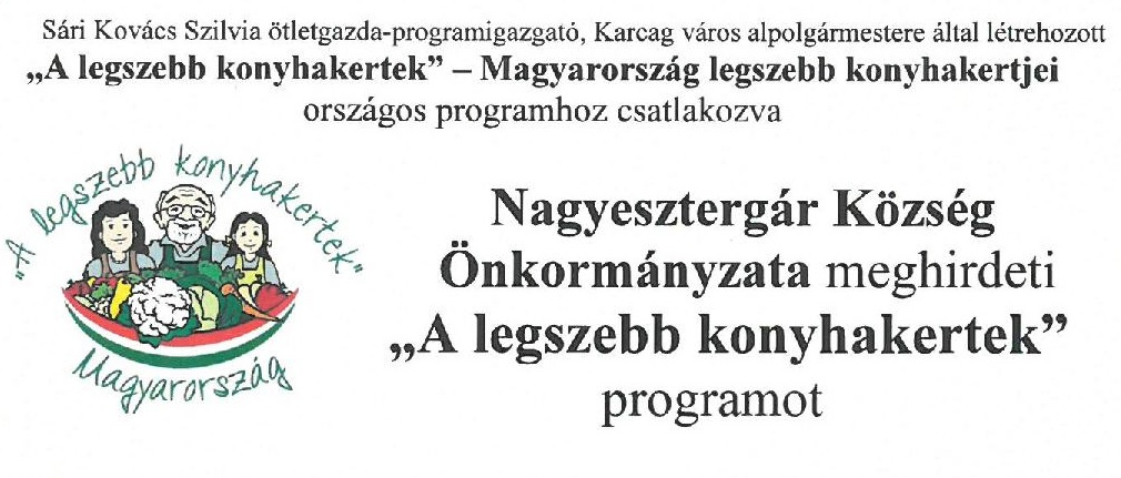 Nagyesztergár Község Önkormányzata meghirdeti ˝A legszebb konyhakertek˝ programot